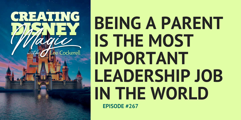 being a parent is the most important leadership job in the world