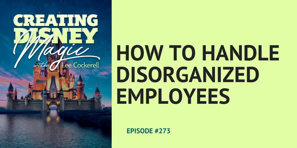 how to handle disorganized employees