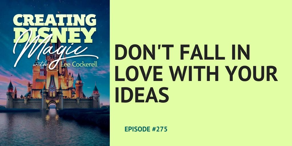 don't fall in love with your ideas